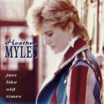 Heather Myles – Just like old times