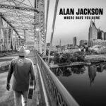 Spotlight Album – Alan Jackson – Where have you gone